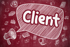 Client - Hand Drawn Illustration on Red Chalkboard. Shouting Loudspeaker with Phrase Client on Speech Bubble. Cartoon Illustration. Business Concept. Client on Royalty Free Stock Images