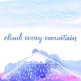Climb every mountain. Calligraphy phrase Stock Photo