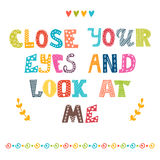 Close your eyes and look at me. Cute postcard. Royalty Free Stock Images