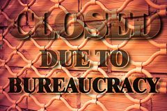 Closed due to bureaucracy - concept image stock images