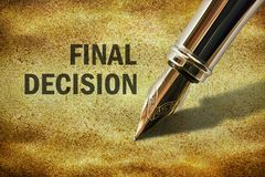 Text Final Decision. Closeup of the nib of a fountain pen and text Final Decision Royalty Free Stock Image