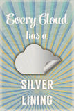 Cloud silver lining poster. Retro poster with the slogan Every Cloud has a Silver Lining, on crumpled paper background with sunburst effect Royalty Free Stock Images