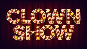 Clown Show Banner Sign Vector. For Traditional Advertising Design. Circus Lamp Background. Festive Illustration. Clown Show Banner Sign Vector. For Traditional Royalty Free Stock Photography