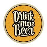 Coaster for glass with alcohol drinks. Drink more Beer lettering. Vector illustration. Advertising design for pub on yellow background Royalty Free Stock Photo
