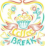 Coffee break. Draw by hand Cake, Motivational poster board.  Royalty Free Stock Image
