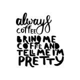 Always coffee bring me coffee Stock Images