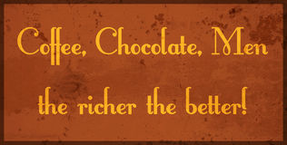 Coffee, chocolate, men, the richer the better Royalty Free Stock Image