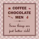Coffee, chocolate, men, some things are just better rich Stock Photography