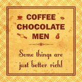 Coffee, chocolate, men, some things are just better rich Stock Photo