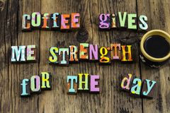 Coffee cup break meaning enjoy day time strength. Letterpress letters enjoyment caffeine relax relaxation work hard stress reduction espresso stock image