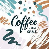 Coffee first of all lettering for coffee shops, cafes and advert Royalty Free Stock Image