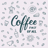Coffee first of all lettering quote for coffee shops and cafes w Royalty Free Stock Photography