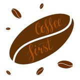 Coffee first. Hand written lettering illustration. Coffee first. Hand written lettering inscription, calligraphy vector illustration. Coffee poster for your Royalty Free Stock Photo