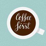 Coffee first. Hand written lettering illustration. Coffee first. Hand written lettering inscription, calligraphy vector illustration. Coffee poster for your Stock Images