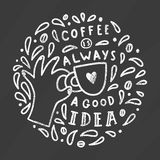 Coffee is always a good idea. Chalkboard art on a blackboard. Vector doodle  illustration Stock Photography