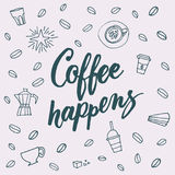 Coffee happens of all lettering for coffee shops, cafes and adve Royalty Free Stock Photography