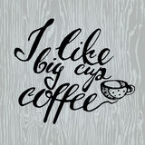 Coffee.Lettering on coffee cup. Modern calligraphy style quote about coffee. Coffee is always a good idea. Life begins after coffee. Every day is a coffee day Stock Photo