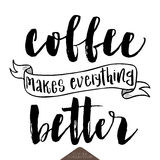 Coffee makes everything better poster. Royalty Free Stock Photos
