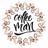 Coffee man. Modern hand lettering. Brush pen calligraphy for poster or card Stock Image