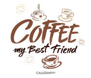 Coffee my best friend. Modern brush calligraphy. Handwritten ink lettering. Hand drawn design elements. Royalty Free Stock Images