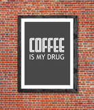 Coffee is my drug written in picture frame Royalty Free Stock Photography