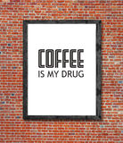 Coffee is my drug written in picture frame Royalty Free Stock Photos