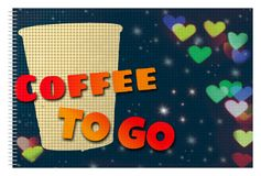 Coffee to go. Coffee poster with hearts bokeh and gradient text Royalty Free Stock Photos