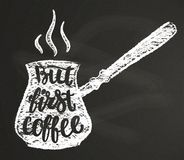 Coffee pot chalk silhouette with lettering But first coffee on blackboard. Royalty Free Stock Photos