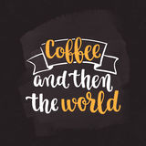 Coffee quote. Modern calligraphy style handwritten brush ink lettering. Hand drawn elements and beverage phrase. Vector illustration for cards, leaflets, cups Stock Image