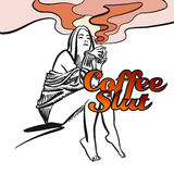 Coffee slut. Hand drawn Vector Artwork Stock Image