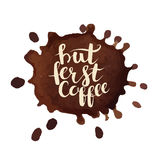Coffee stains vector illustration. But first coffee phrase, hand drawn typography. Brown color grunge texture blots. Isolated on white background Royalty Free Stock Photography