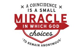 A coincidence is a small miracle in which God chooses to remain anonymous. Quote illustration vector illustration