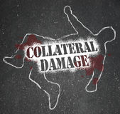 Collateral Damage Unintentional Injury Casualty of War Battle. A chalk outline of a dead body and the words Collateral Damage representing a civilian who was Royalty Free Stock Image
