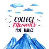 Collect moments not things Royalty Free Stock Images