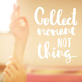 Collect moments not things on blurred background royalty free stock photography