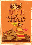 Collect moments not things Royalty Free Stock Image