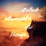 Collect moments not things. Inspirational text, collect moments not things, over sunset background and a young man with his faithful dog standing on the peak Royalty Free Stock Photography