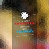 Collect moments, not things. Mosaic background. Motivational poster Stock Images