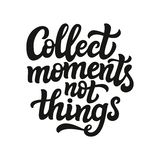 Collect moments not things typography Stock Image