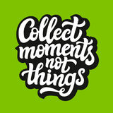 Collect moments not things typography Stock Photos