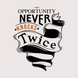 Opportunity never knocks twice. Premium motivational quote. Typography quote. Vector quote with brown background vector illustration