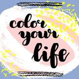 Color your life. hand drawn brush lettering on colorful background. Motivational quote for postcard, social media, ready to use. Abstract backgrounds with hand Royalty Free Illustration