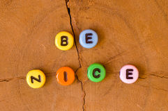 Colored be nice Royalty Free Stock Photo