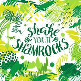 Colorful artistic creative card Shake your shamrocks. Colorful artistic creative card with lettering Shake your shamrocks. Hand drawn design on St. Patrick`s day royalty free illustration