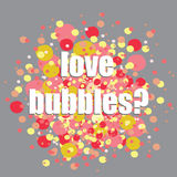 Colorful bubbles. Vector illustration of red,, orange and yellow bubbles on grey background. Love bubbles? question in the middle. Hand drawn red, orange and vector illustration