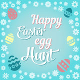 Colorful illustration with the title Happy Easter Egg Hunt and flowers. Colorful illustration with the title Happy Easter Egg Hunt and flowers Royalty Free Stock Photography