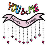 Colorful lettering You and me friends forever Royalty Free Stock Photo