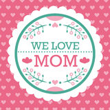 Colorful We Love Mom Emblem. Vector Design Elements For Greeting Card and Other Print Templates. Typography composition. Colorful We Love Mom Emblem. Vector Royalty Free Stock Photography
