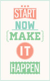 Colorful motivational poster. Start now make it happen Stock Photos