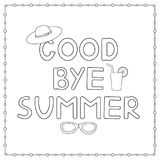Coloring page with hand drawn text. `Goodbye summer`, hat and cocktail. Vector illustration Stock Photos